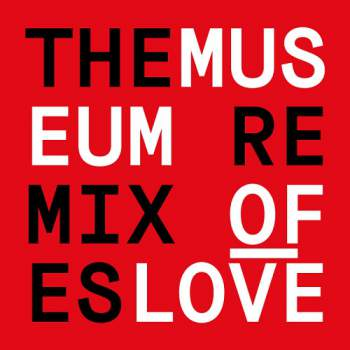 Museum of Love - The Remixes [DFA 2470DIG]